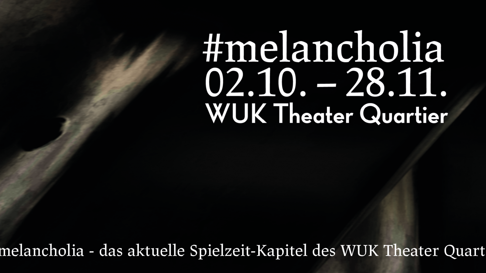 #melancholia - ab 02. Oktober im WUK